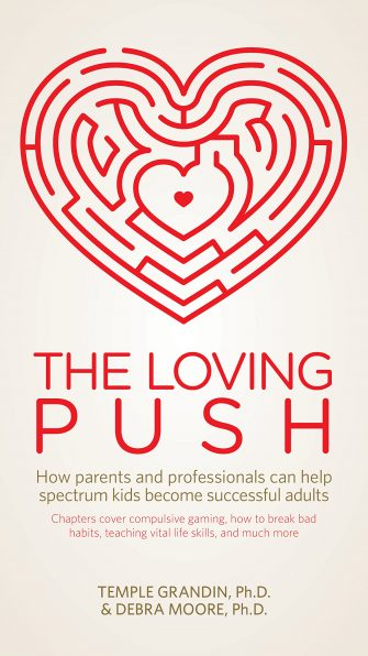 The Loving Push by Dr. Temple Grandin and Dr. Debra Moore