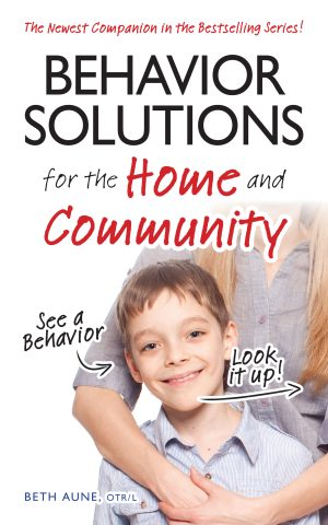 Behavior Solutions for the Home and Community - See a Behavior, Look it Up!