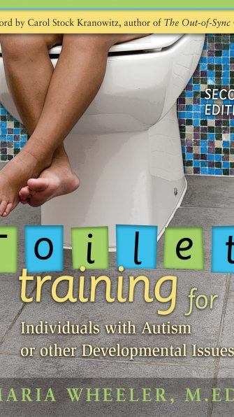 Toilet Training for Individuals with Autism or other Developmental Issues| 2nd Edition