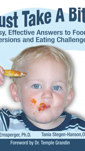 Just Take A Bite: Easy, Effective Answers to Food Aversions and Eating Challenges