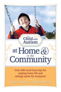The Child with Autism at Home and in the Community: Over 600 Must-Have Tips