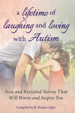 A Lifetime of Laughing and Loving with Autism