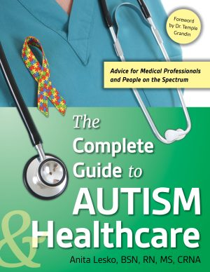 The Complete Guide to Autism & Healthcare Author, Anita Lesko