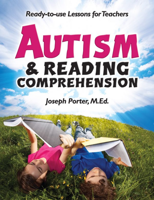 Autism and Reading Comprehension: Ready-to-Use Lesson Plans for Teachers