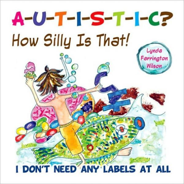 Autistic? How Silly is That! I Don't Need Any Labels at All
