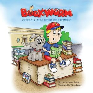 Bookworm: Discovering Idioms, Sayings, and Expressions