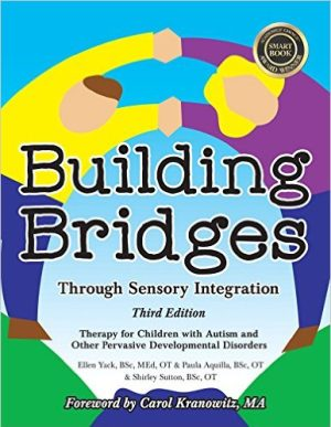 Building Bridges through Sensory Integration: Therapy for Children with Autism and other PDDs