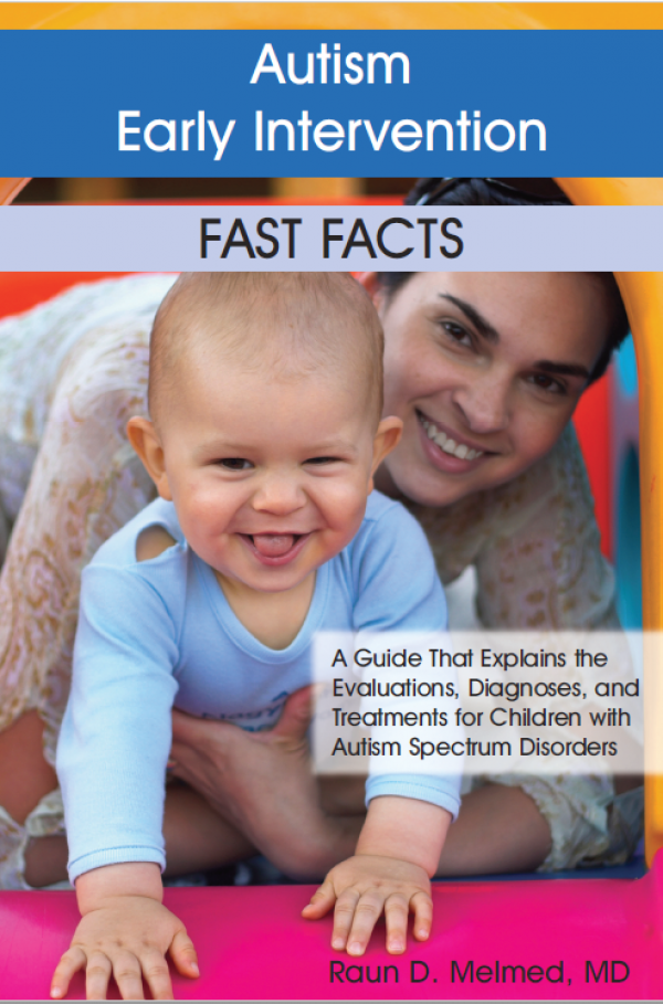 Autism Early Intervention FAST FACTS: A Guide that Explains the Evaluations, Diagnoses, and Treatment