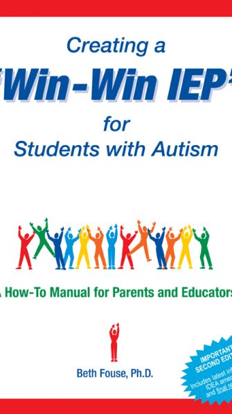"Creating a ""Win-Win IEP"" for Students with Autism, 2nd edition: A How-to Manual for Parents and Educators"