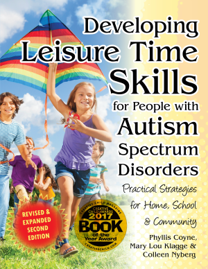 Developing Leisure Time Skills for People with Autism Spectrum Disorders Practical Strategies for Home, School & the Community