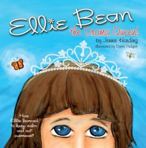Ellie Bean, the Drama Queen! How Ellie Learned to Keep Calm and Not Overreact