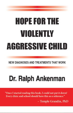 Hope for the Violently Aggressive Child Newest Edition