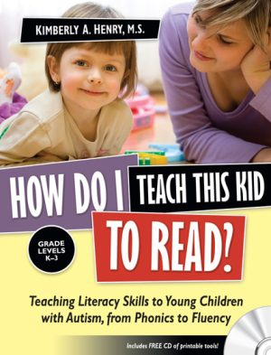 How Do I Teach This Kid to READ? Teaching Literacy Skills to Young Children with Autism