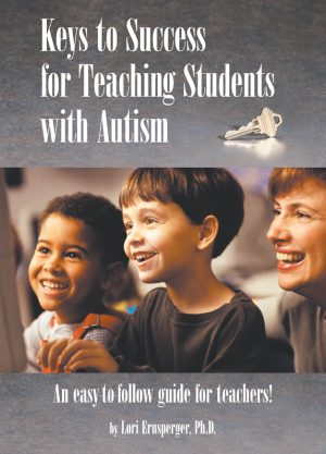 Keys to Success for Teaching Students with Autism: An Easy-to-follow Guide for Teachers