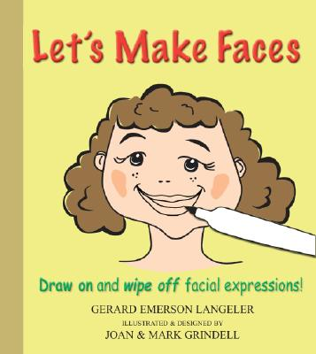 Let's Make Faces! Have Fun Drawing Different Faces for Different Feelings