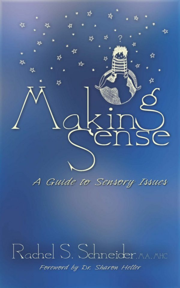 Making Sense: A Guide To Sensory Issues