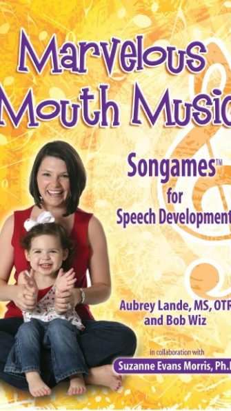 Marvelous Mouth Music, Songames for Speech Development