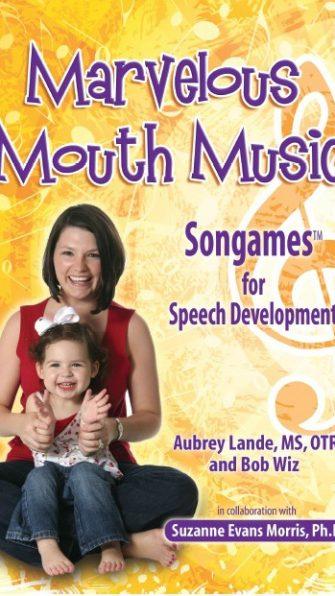 Marvelous Mouth Music, Songames for Speech Development