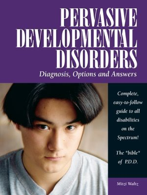 Pervasive Developmental Disorders: Diagnosis, Options, and Answers