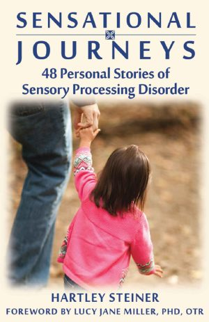 Sensational Journeys: 48 Personal Stories of Sensory Processing Disorder