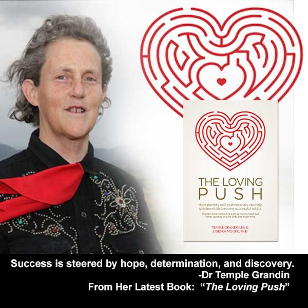 Quote from Dr. Temple Grandin's new book, The Loving Push