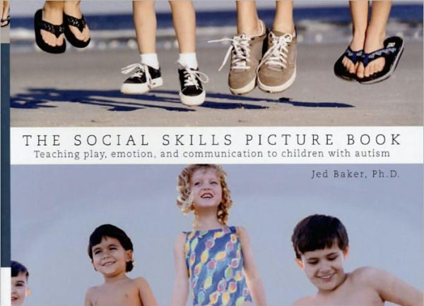 Book only, The Social Skills Picture Book: Teaching Play, Emotion and Communication to Children with Autism
