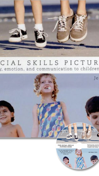 The Social Skills Picture Book: Teaching Play, Emotion and Communication to Children with Autism with CD