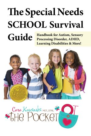 The Special Needs SCHOOL Survival Guide Handbook for Autism, Sensory Processing Disorder, ADHD, Learning Disabilities & More!